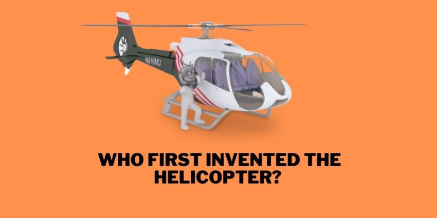 Who First Invented The Helicopter?